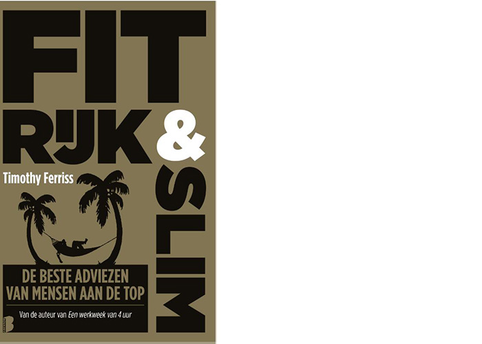Fit, rijk & slim – Timothy Ferriss
